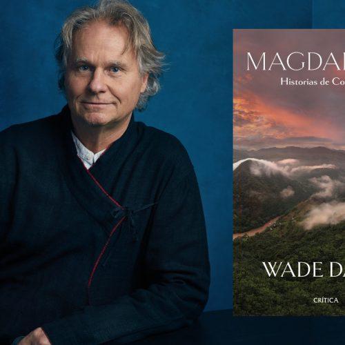 """""""Colombia es un regalo del río Magdalena"""": Wade Davis"""