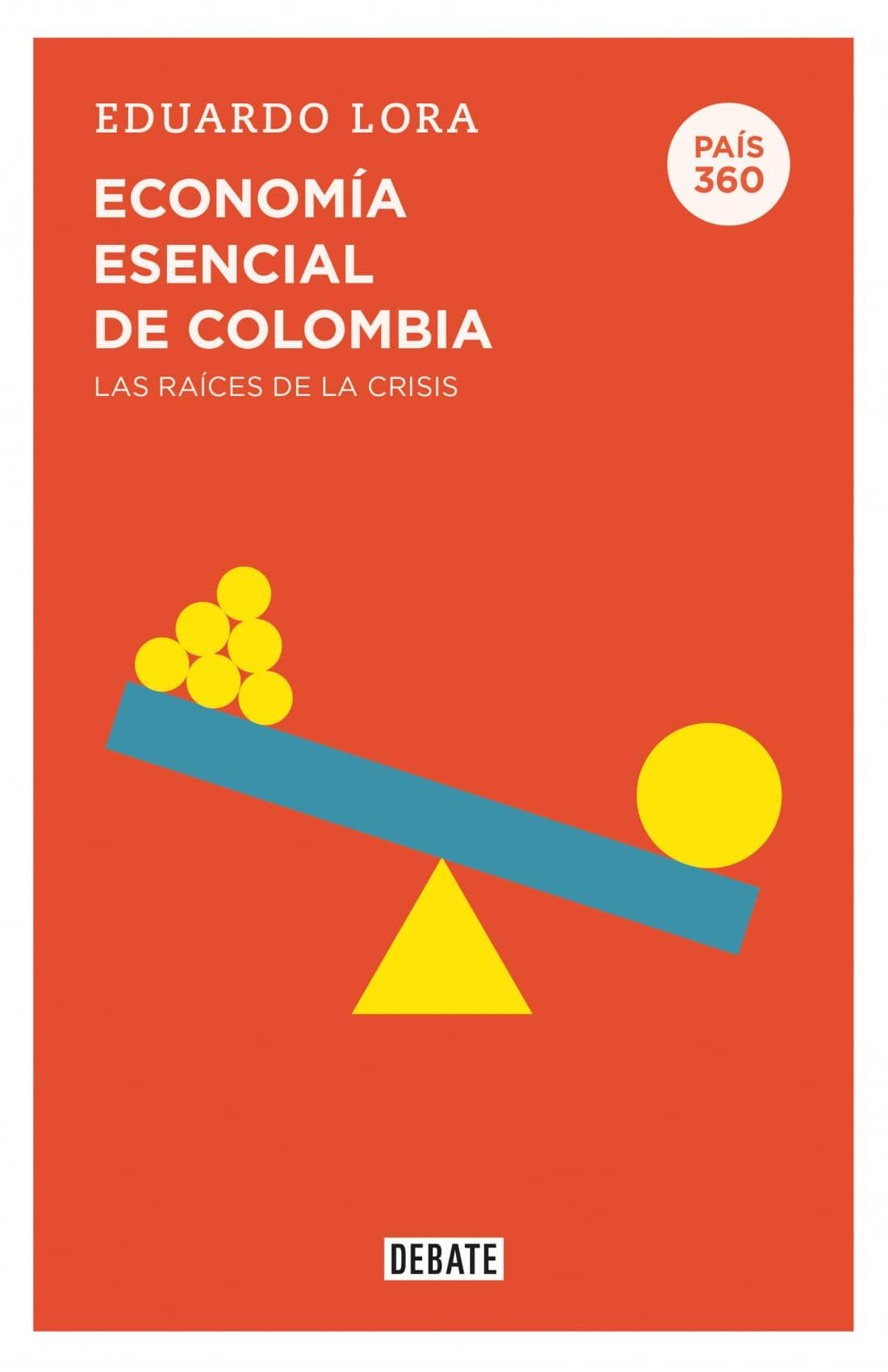 Economía esencial de Colombia - Eduardo Lora (Debate)