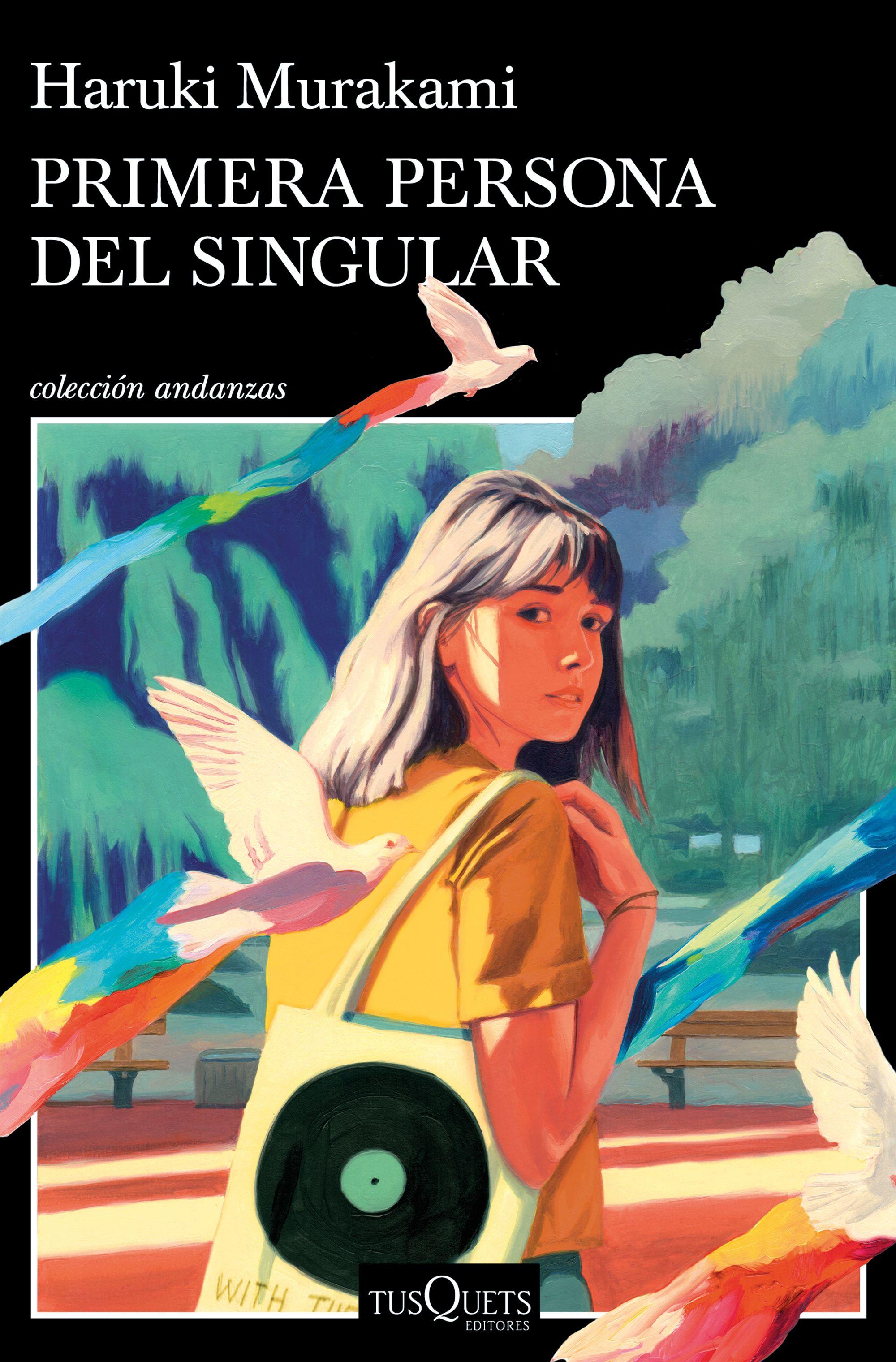 Primera persona del singular - Haruki Murakami (Tusquets)