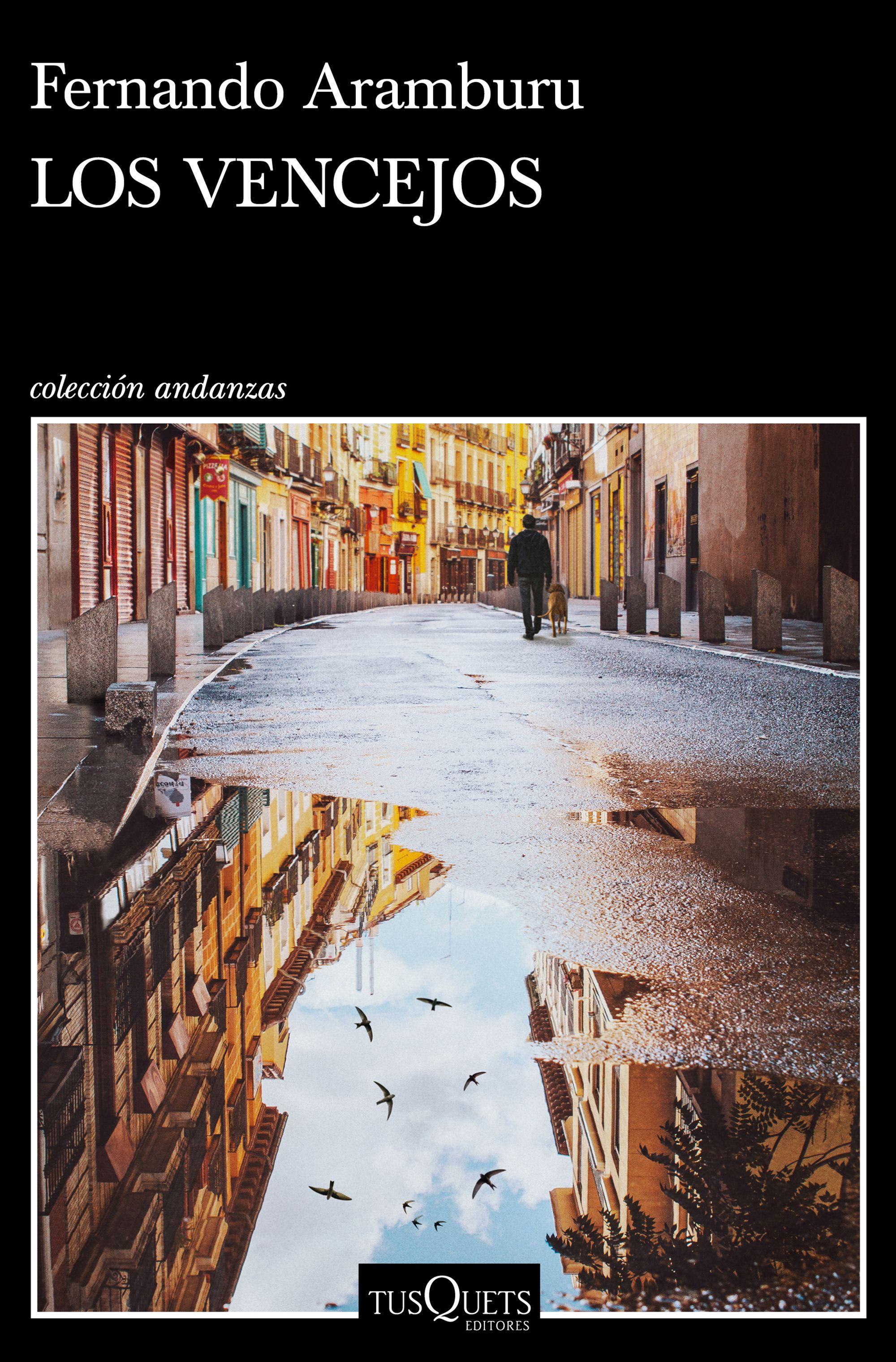Los libros de octubre: 7. Los vencejos - Fernando Aramburu (Tusquets)