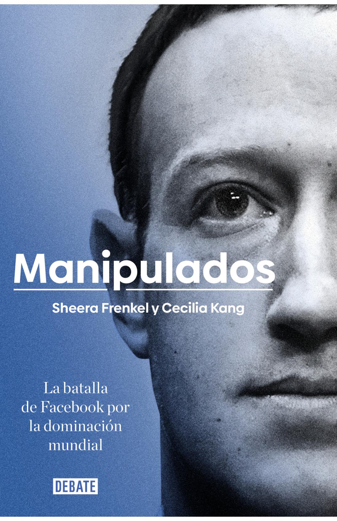 Manipulados - Sheera Frenkel y Cecilia Kong (Debate)